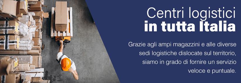 Centri logistici in tutta Italia